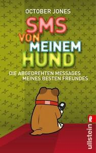 SMS von meinem Hund von October Jones (2013, Taschenbuch) - Mannheim, Deutschland - SMS von meinem Hund von October Jones (2013, Taschenbuch) - Mannheim, Deutschland