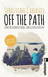 Off the Path - Reiseanleitung zum Glücklichsein - Sebastian Canaves  - UNGELESEN