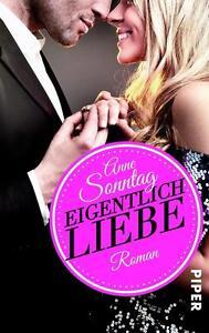 Sonntag, Anne - Eigentlich Liebe: Roman