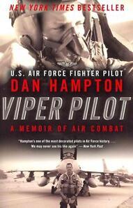 Viper Pilot: A Memoir of Air Combat von Dan Hampton (2013, Taschenbuch)