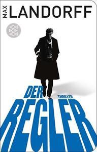 Der-Regler-von-Max-Landorff-2013-Taschenbuch