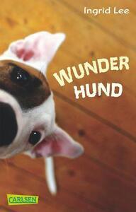 ♥ Ingrid Lee: Wunder Hund - Taschenbuch NEU ♥