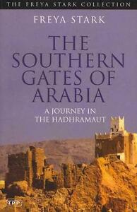 The Southern Gates of Arabia von Freya Stark (2011, Taschenbuch)