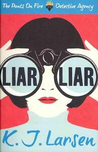 Larsen, K. J. - The Pants on Fire Detective Agency 01. Liar, Liar