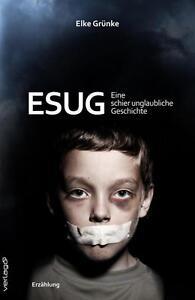 ESUG: Eine schier unglaubliche Geschichte - Elke Grünke - 9783956304361