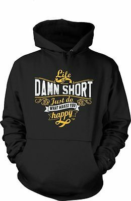 Kapuzenshirt Hoodie S - XXL - Life is so damn short just do what makes u happy - (So So Happy Hoodie)