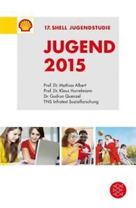 Jugend 2015 von Mathias Albert, Gudrun Quenzel und Klaus Hurrelmann, UNGELESEN