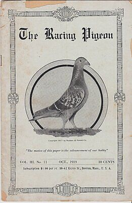 THE RACING PIGEON  ~OCTOBER 1919 ~CPLT & IN GOOD CONDITION ~ PIGEON HISTORY
