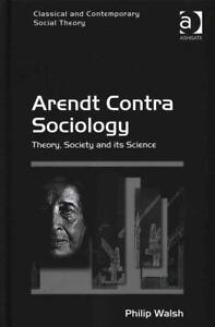 Arendt Contra Sociology Bookh Neu