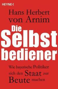 Die Selbstbediener von Hans Herbert Arnim (2013, Taschenbuch)