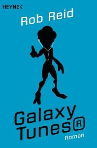 Galaxy Tunes® von Rob Reid (2013, Taschenbuch)