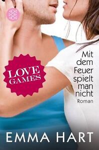 Emma Hart  ►  Love Games 3 - Mit dem Feuer spielt man nicht    ►►►UNGELESEN