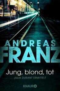 Jung, blond, tot / Julia Durant Bd.1 von Andreas Franz (2000, Taschenbuch)