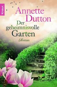 Der geheimnisvolle Garten von Annette Dutton (2012, Taschenbuch)