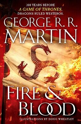 Fire & Blood: 300 Years Before A Game of Thrones by George R. R. Martin, Hard...