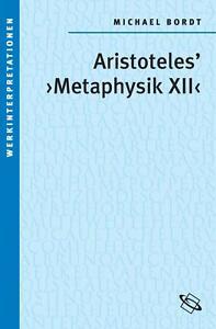 Aristoteles'  Metaphysik XII - Michael Bordt - Neu u originalverpackt