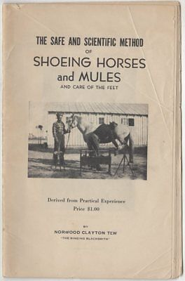 1945 The Safe and Scientific Method of Shoeing Horses & Mules by N. Tew; 30 pgs