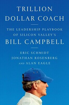 Trillion Dollar Coach: The Leadership Playbook of Silicon Valley's Bill Campb...