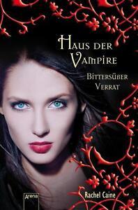 Caine, Rachel - Haus der Vampire 07. Bittersüßer Verrat