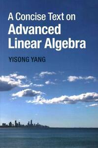 A Concise Text on Advanced Linear Algebra  BOOK NEU