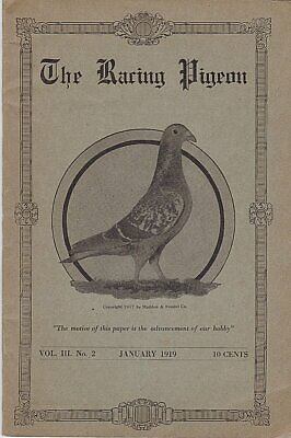THE RACING PIGEON  ~JAN 1919 ~CPLT & IN VG CONDITION ~ PIGEON HISTORY