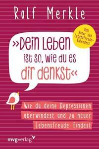 Dein-Leben-ist-so-wie-du-es-dir-denkst-von-Rolf-Merkle-2018-Taschenbuch