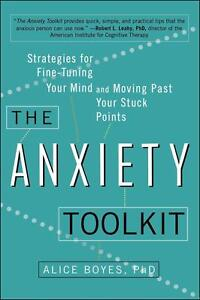 The Anxiety Toolkit: Strategies for Fine-Tuning Your Mind and Moving Past...