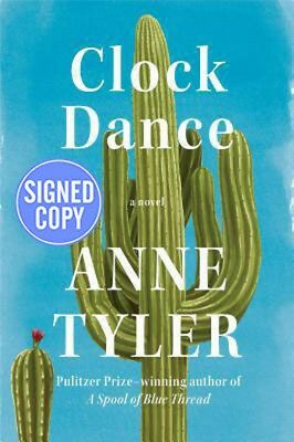 Signed Autographed  Clock Dance By Anne Tyler Hardcover   Brand New