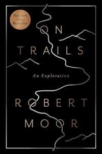 On Trails von Robert Moor (2017, Taschenbuch)