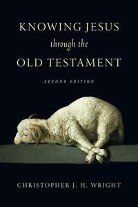 Wright  Christopher J. H.-Knowing Jesus Through The Old Testa  BOOK NEU