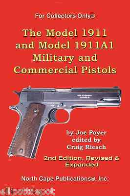 The Model 1911 & Model 1911A1 Military & Commercial Pistols, by Poyer M1911 WW2