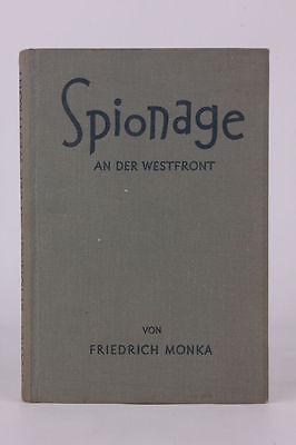 Friedrich Monka - Spionage an der Westfront