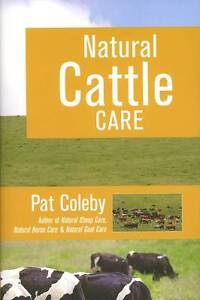 Natural Cattle Care by Pat Coleby