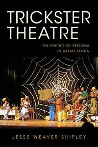 Shipley-Trickster Theatre  BOOK NEU