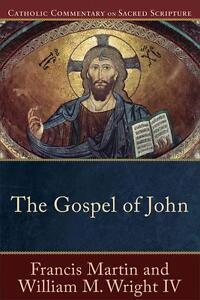 The Gospel of John von IV Wright William M und Francis Martin (2015,...