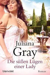 Die süßen Lügen einer Lady, Juliana Gray, Band 1 der Trilogie