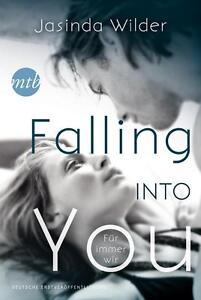 Falling into you - Für immer wir ► Jasinda Wilder   ►►►UNGELESEN