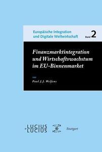 PAUL J. J. WELFENS - FINANZMARKTINTEGRATION UND WIRTSCHAFTSWACHSTUM IM EU-BINNE