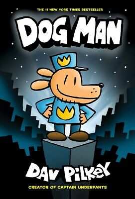 Dog Man: From the Creator of Captain Underpants (Dog Man #1){ Hardcover }