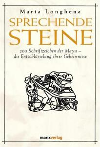 Buch von Maria Longhena - Sprechende Steine - 200 Schriftzeichen der Maya ...