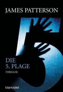 Die 5. Plage: Thriller von Patterson, James