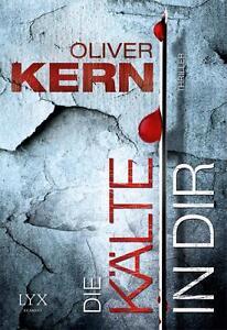 Die-Kaelte-in-dir-Kristina-Reitmeier-Bd-1-von-Oliver-Kern-2013-UNGELESEN