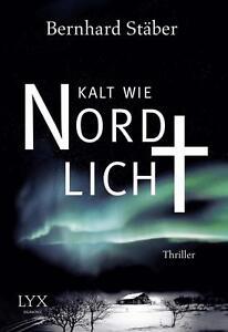 Kalt wie Nordlicht von Bernhard Stäber (2015, Taschenbuch), UNGELESEN