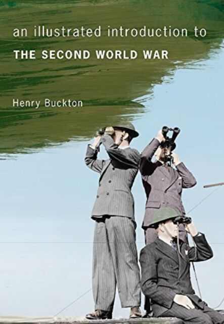 An Illustrated Introduction to the Second World War by Henry Buckton (Paperback,