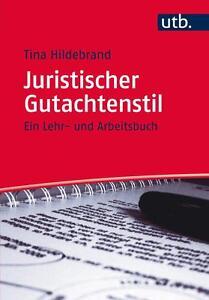 Hildebrand, T: Juristischer Gutachtenstil von Tina Hildebrand (2014, Taschenbuch
