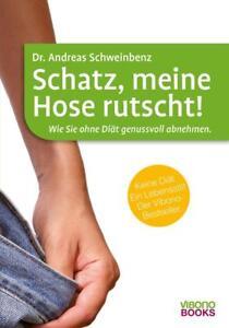 Schatz, meine Hose rutscht! von Andreas Schweinbenz (2011, Taschenbuch)