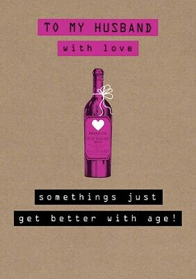 To My Husband with Love - Some things just get better with age - Greeting