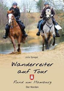 Wanderreiter auf Tour von Julia Spiegel (2016, Taschenbuch)