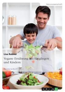 Rubner, Lisa: Vegane Ernährung bei Säuglingen und Kindern