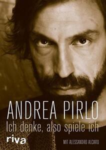 Ich denke, also spiele ich von Alessandro Alciato und Andrea Pirlo (2015, Gebund